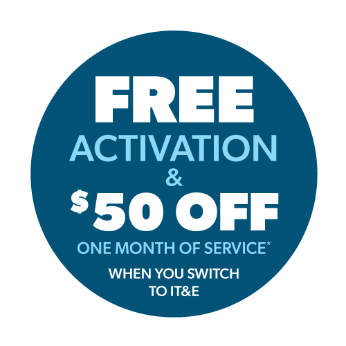 Free Activation and $50 off one month service when you switch to IT&E