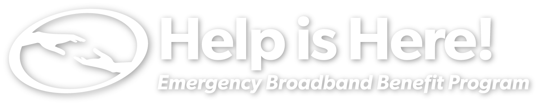 Help Is Here! Emergency Broadband Benefit Program